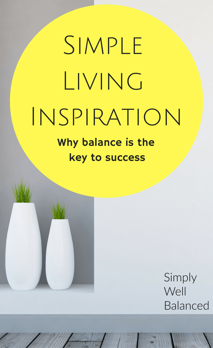 Simple Living Inspiration Simply Well Balanced