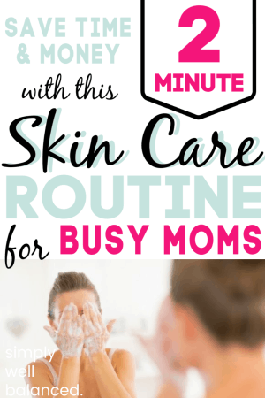 2 minute skincare routine for moms