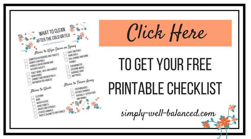 A link to get a free printable checklist of how to disinfect your house after the cold or flu