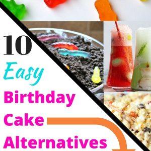 Ideas for Super Easy Birthday Cake Alternatives.