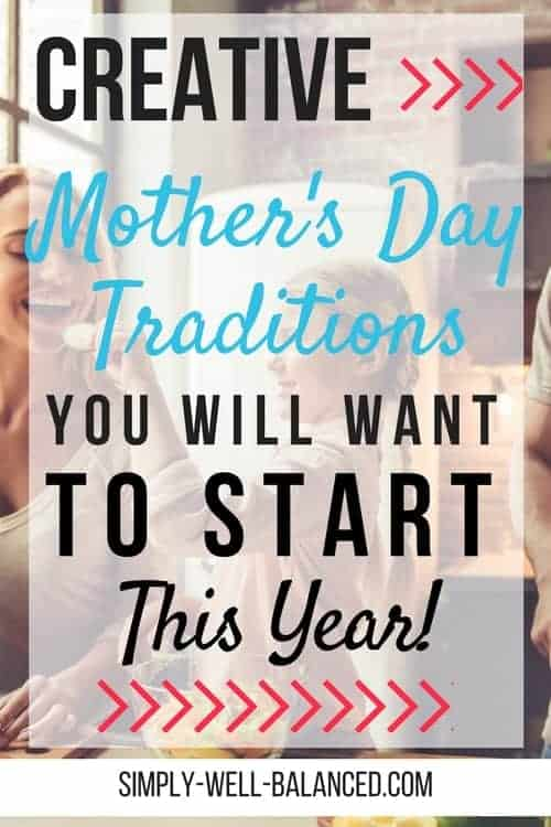 Fun Mother's Day Traditions you can start with your family. Celebrate Mother's Day and creating lasting memories with annual traditions you can do together. Non-present Mother's Day gift ideas that are simple and mom will love! #mothersday #familytraditions #familyfun