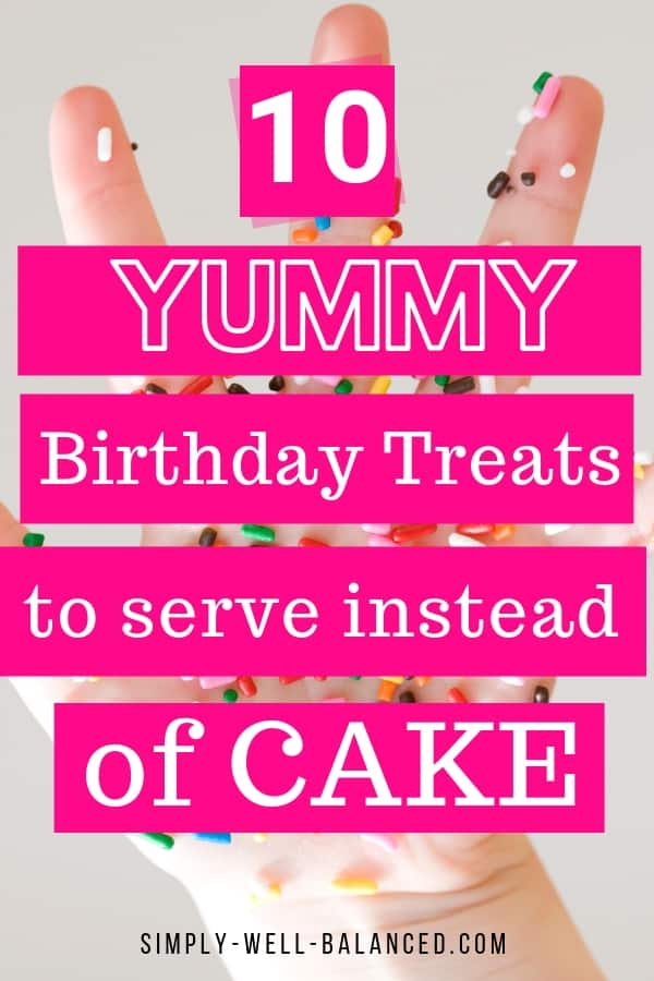 10 birthday cake alternatives to serve instead of cake