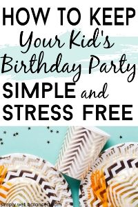 Tips to Simplify Kids Birthday Celebrations