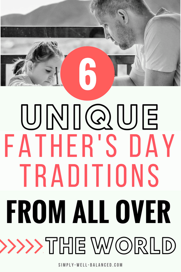 Looking for creative ideas to celebrate your dad this year? Be inspired by the most unique father's day traditions from all over the world #fathersday #fathersday2018 #dads #familytraditions