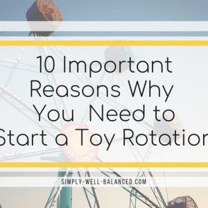 Looking to escape the mess, overwhelm and expense of your children's toys? You should start a toy rotation! Read to learn about all the important benefits of decluttering and organizing your children's toys. #declutter #toyrotation #minimalist