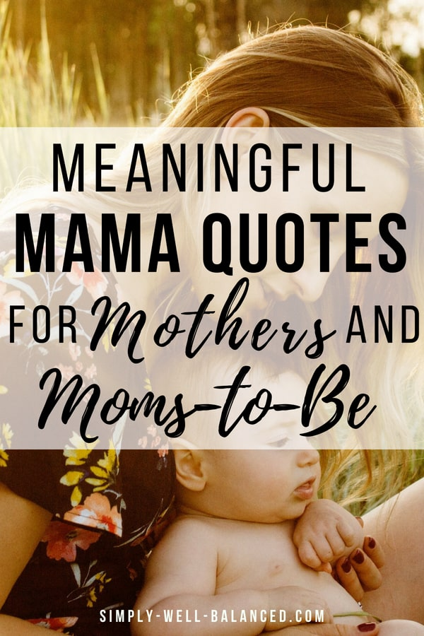 Picture of a mom holding a baby with text overlay about mama quotes