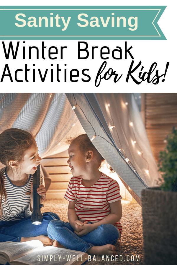 Sanity saving winter break activities for kids