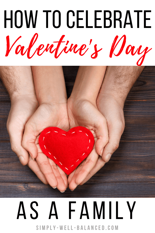 How to celebrate Valentine's Day as a family, with photo hands holding paper hearts.