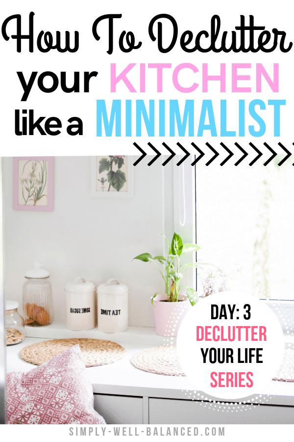 Minimalist tips to declutter your kitchen.