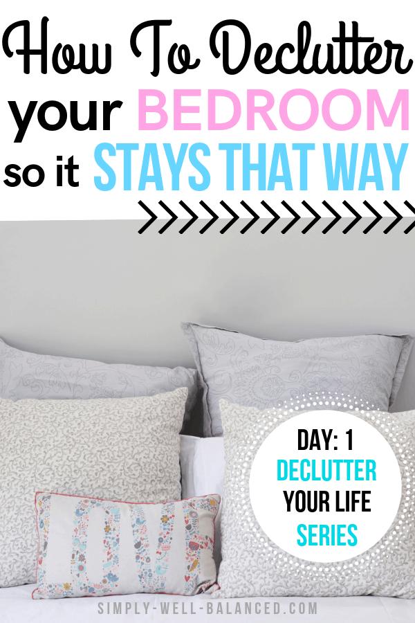 How to declutter your bedroom.