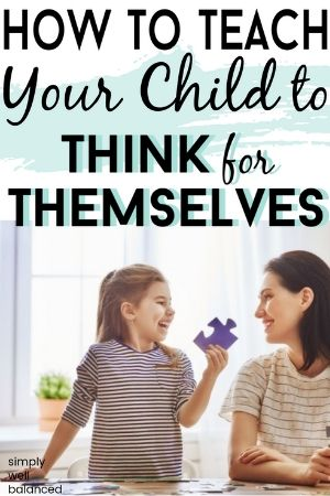 Teach your child to think for themselves