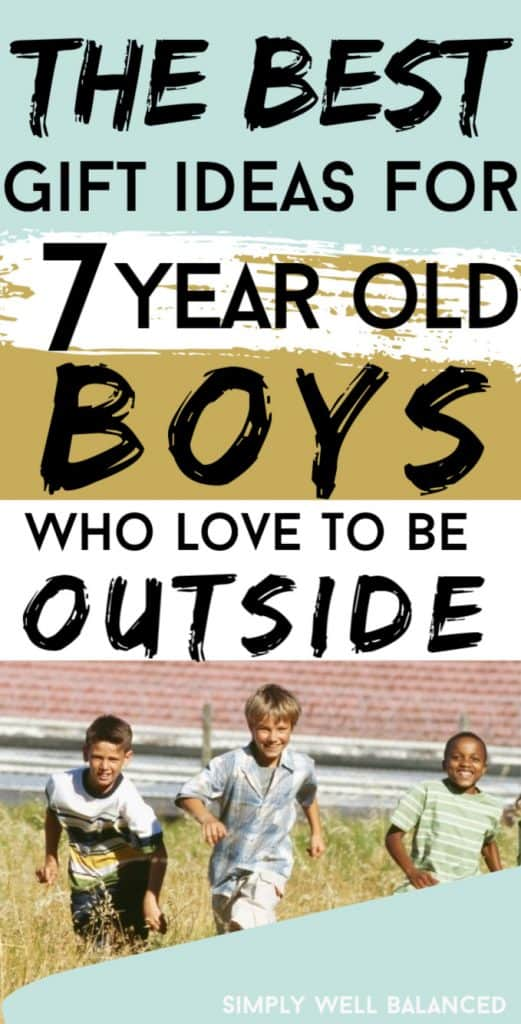 Gift ideas for 7 year old boys who love to play outside.