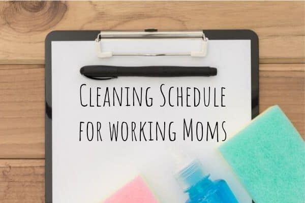 A Realistic Cleaning Schedule for Busy Working Moms