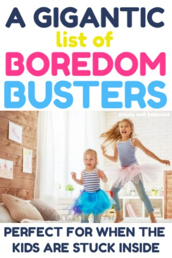 A gigantic list of indoor boredom busters for kids