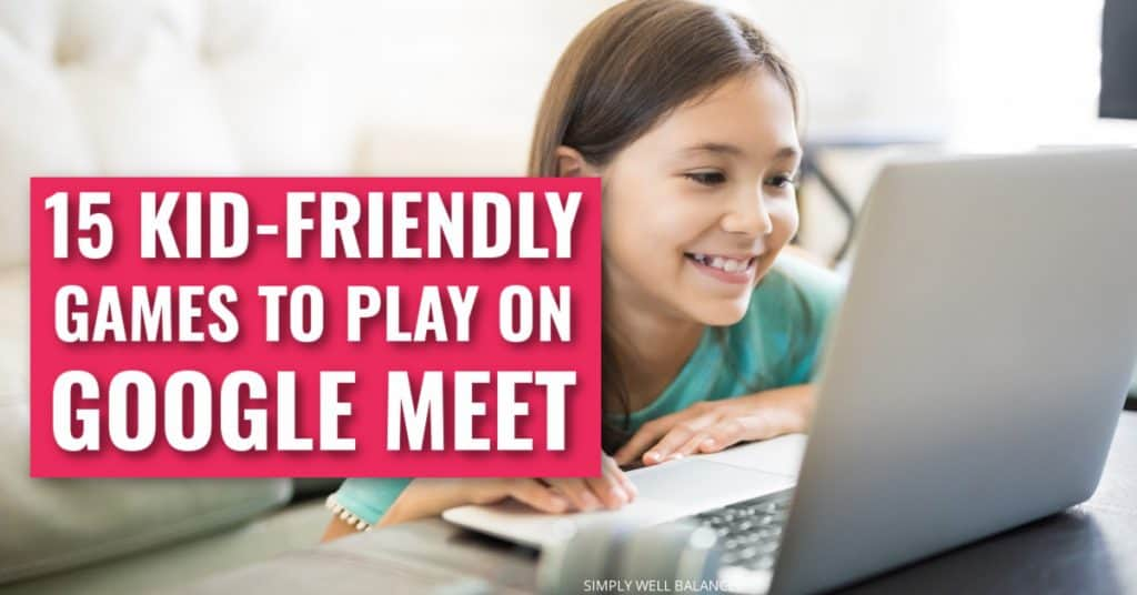 15 Kid-Friendly Games for Kids to Play on Facetime or Google Meet.