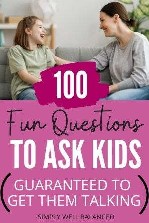 100 fun questions to ask your kids