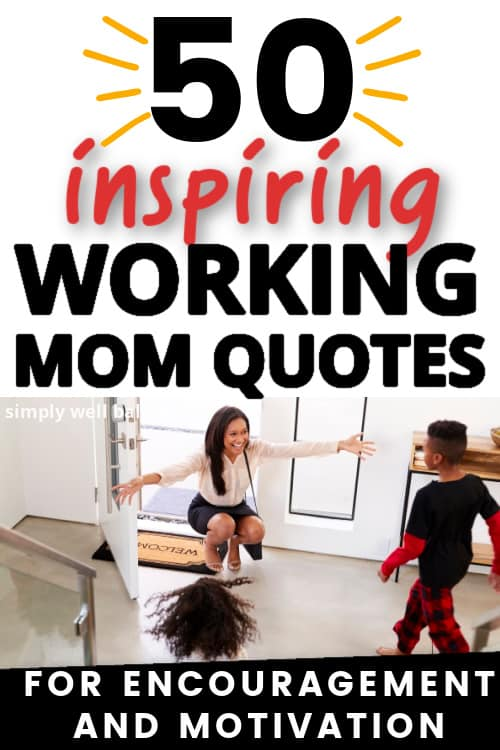 Working mom quotes for encouragement and motivation