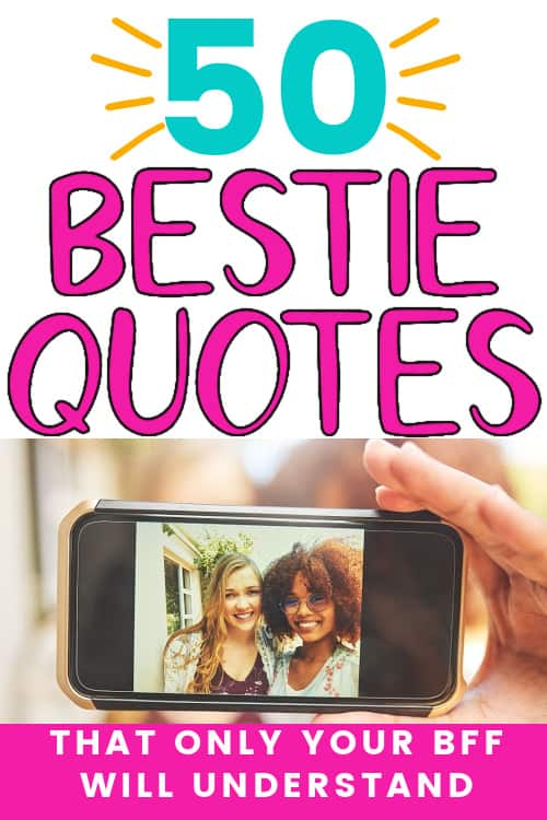 50 bestie quotes to share with your best friend