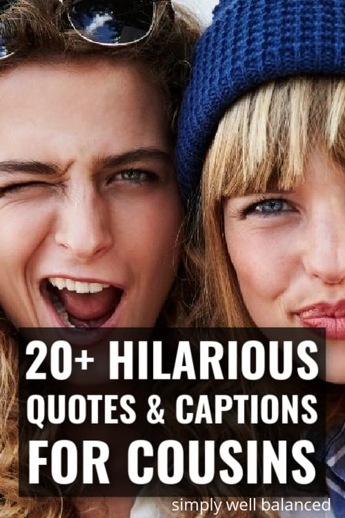 Photo of 2 girls taking a selfie being silly together with text: 20 Funny Quotes for Cousins