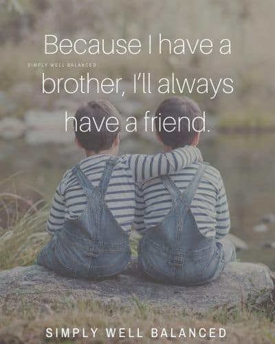 """Brother Best Friend Quotes 