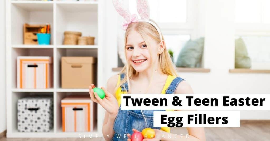 Tween & Teen Easter Egg Filler Ideas