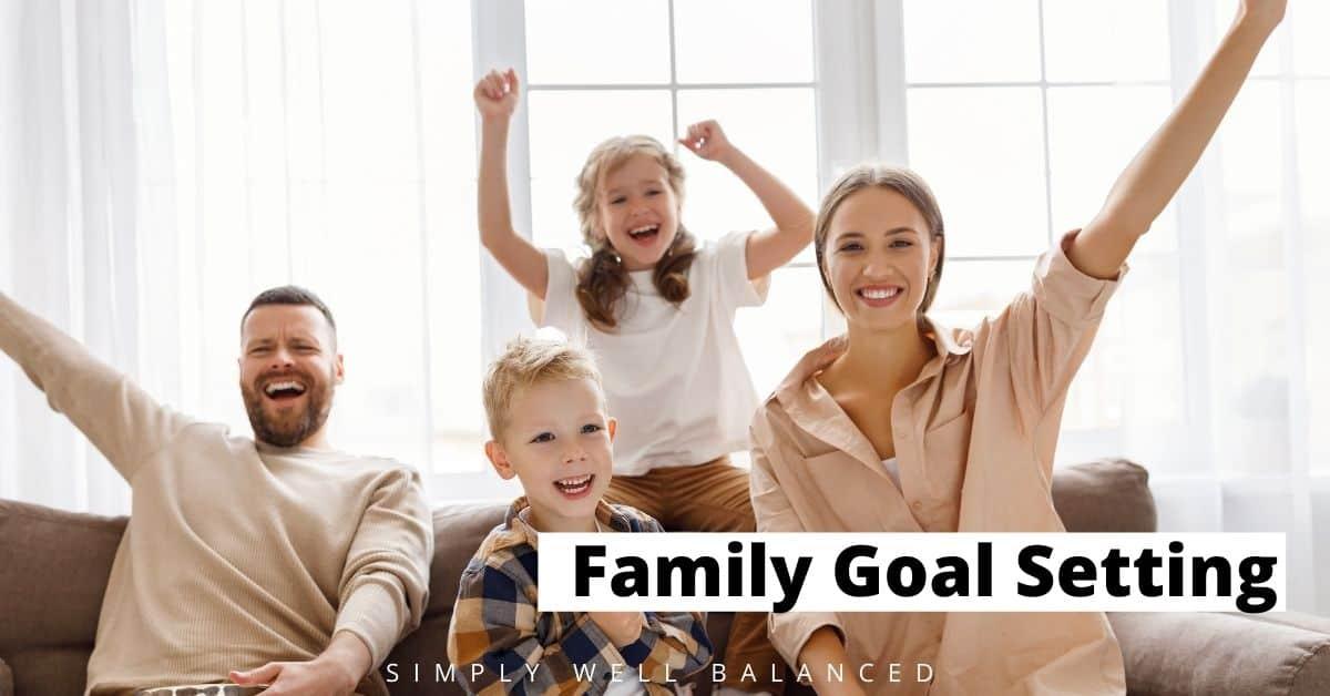 Family Goal Setting