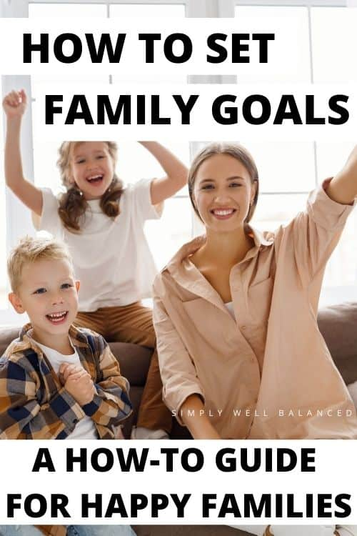 How to set family goals: a how to guide for families