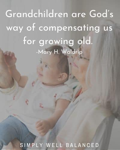 "Quotes about grandchildren | ""Grandchildren are God's way of compensating us for growing old."" -Mary H. Waldrip"