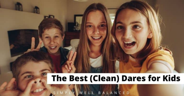 101 Good Dares for Kids: Clean & Funny Truth or Dare Ideas