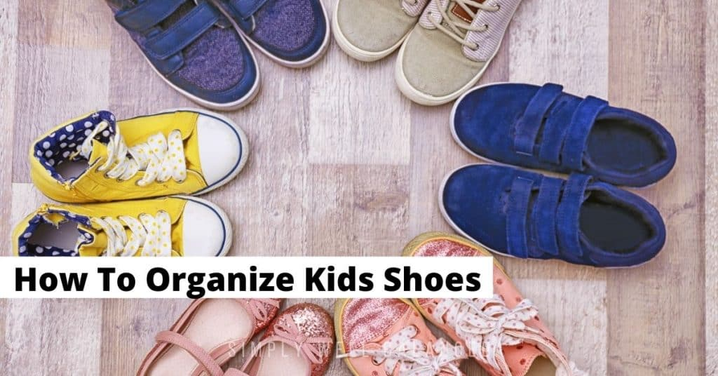 How to organize kids shoes.
