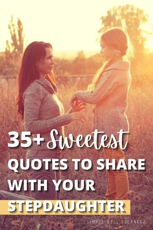 The sweetest quotes to share with your step daughter.