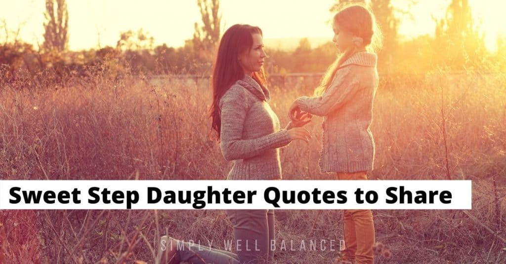 Inspiring step daughter quotes to share.