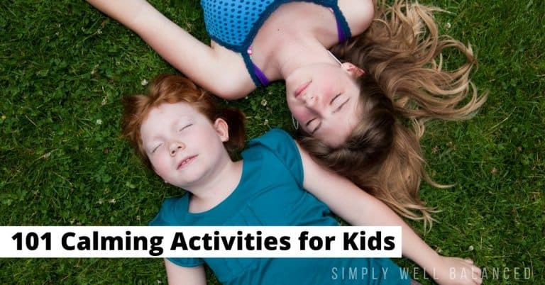 101 Calming Activities for Kids That Really Work