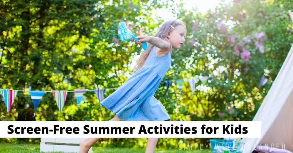 Screen free summer activities