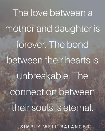 The love between a mother and daughter is forever | unbreakable mother daughter bond quotes