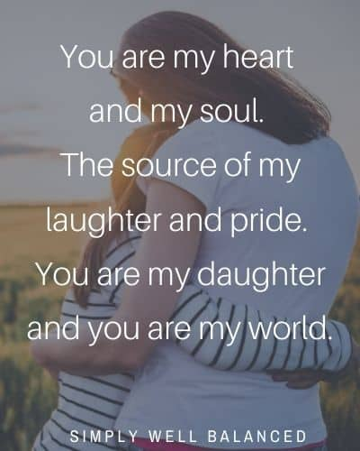 You are my daughter and you are my world | Bonding Mother Daughter Quotes